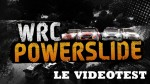 WRC Powerslide : Le test vido + texte
